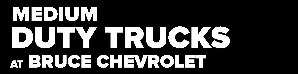 Medium Duty Trucks at Bruce Chevrolet