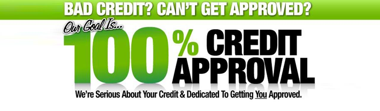 bad credit? can't get approved? our goal is 100% credit approval. we're serious about your credit & dedicated to getting you approved.