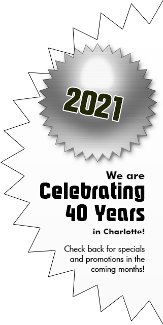 Celebrating 37 years in Charlotte. Chack back for specials and promotions in the coming months!