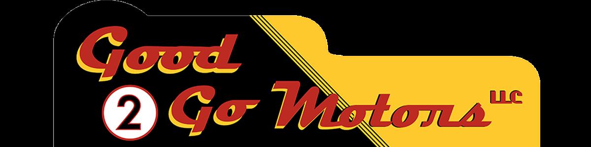 Good 2 Go Motors LLC