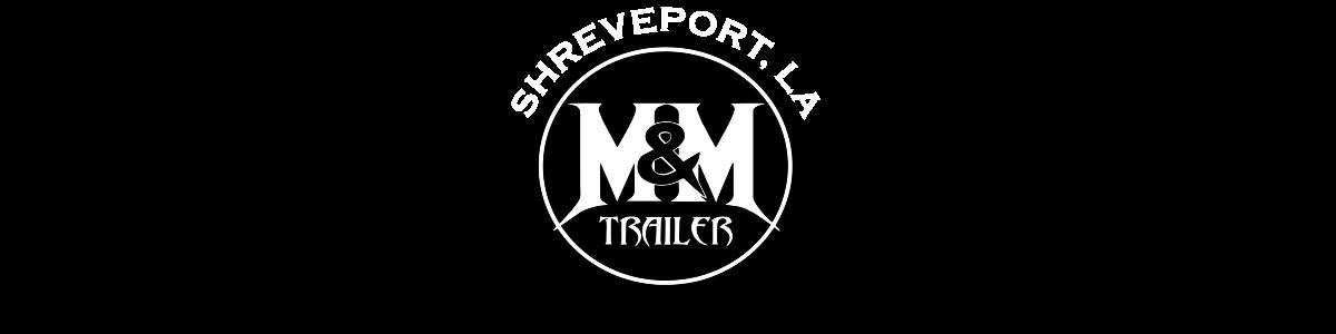 M & M Trailer LLC