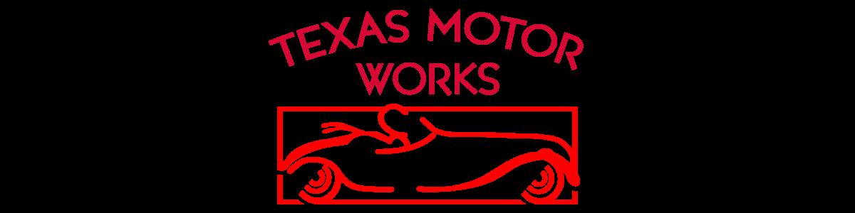 TEXAS MOTOR WORKS