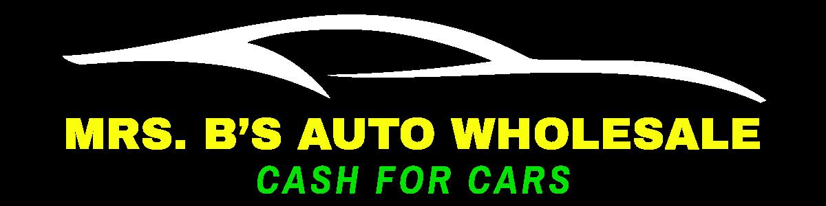 Mrs. B's Auto Wholesale / Cash For Cars