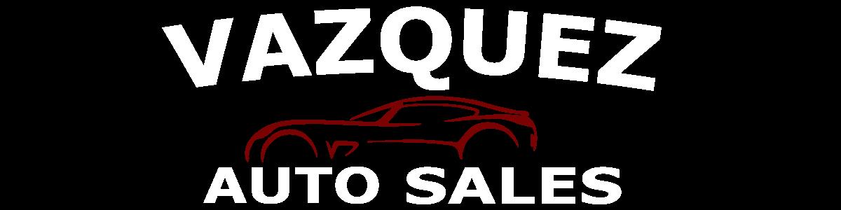VAZQUEZ AUTO SALES