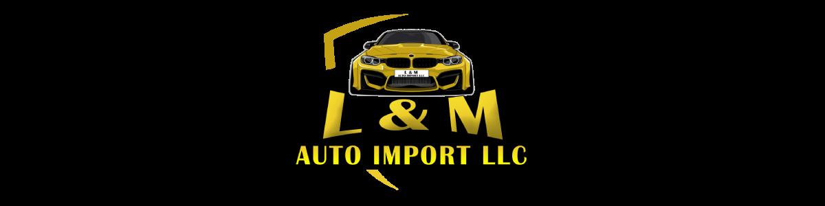 L&M Auto Import