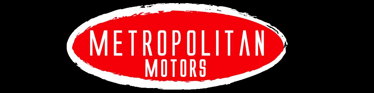 METROPOLITAN MOTORS