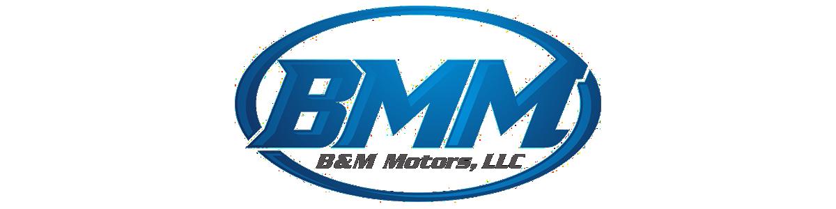 B & M Motors, LLC