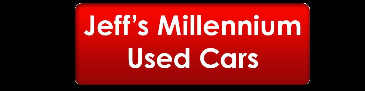 JEFF MILLENNIUM USED CARS
