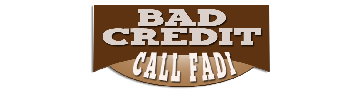 Bad Credit Call Fadi