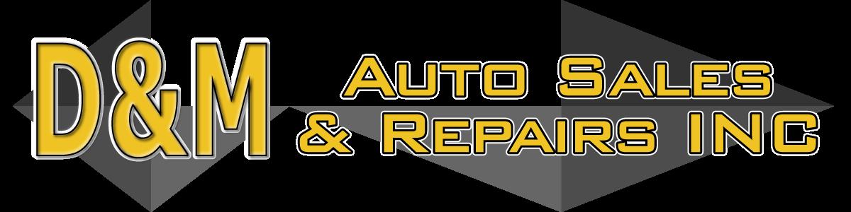 D & M Auto Sales & Repairs INC