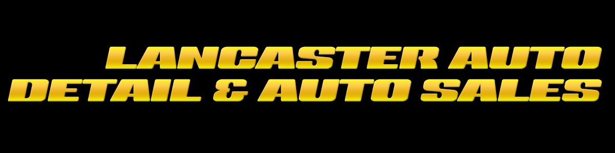 Lancaster Auto Detail & Auto Sales